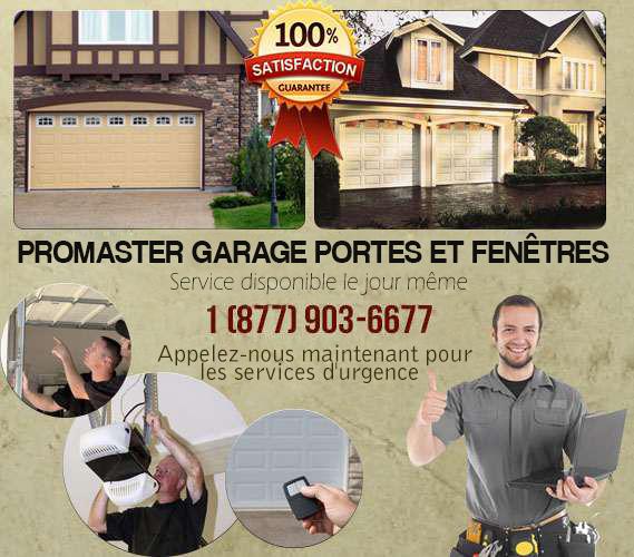 Promaster Garage Portes et fenêtres : urgence même service le jour
